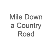 Mile Down A Country Road